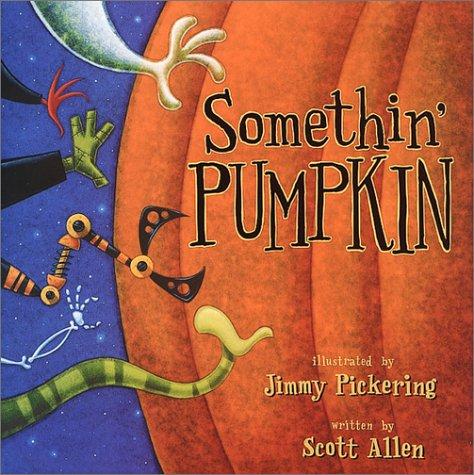 Somethin Pumpkin by Scott Allen and Jimmy Pickering